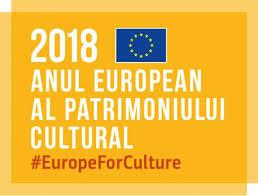 Anul European al Patrimoniului Cultural 2018: Informații și oportunități de finanțare